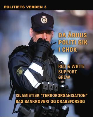 Islamistisk terrororganisation bag bankrøveri og drabsforsøg. Politiets verden 3 Diverse forfattere 9788764503937