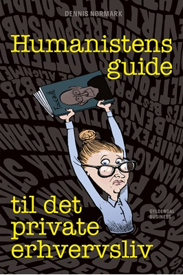 Humanistens guide til det private erhvervsliv Dennis Nørmark 9788702203844