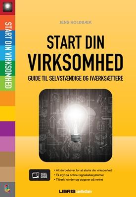Start din virksomhed Jens Koldbæk 9788778538000