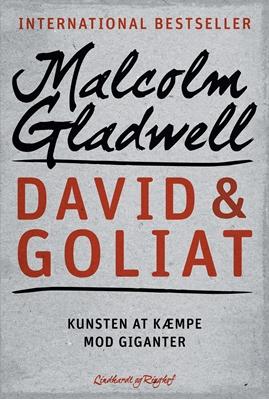 David & Goliat - Kunsten at kæmpe mod giganter Malcolm Gladwell 9788711335246
