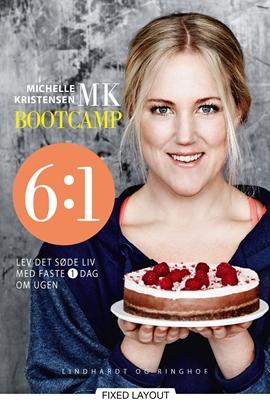MK Bootcamp 6:1 lev det søde liv med faste 1 dag om ugen Michelle Kristensen 9788711324417
