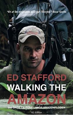 Walking the Amazon Ed Stafford 9788793046191