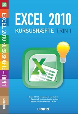 Excel 2010 kursushæfte - trin 1 Open Learning 9788778531209