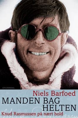 Manden bag helten Niels Barfoed 9788702121902