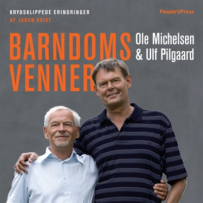 Barndomsvenner Jakob Kvist, Ulf Pilgaard, Ole Michelsen 9788771371598