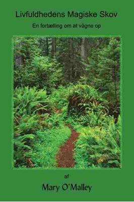 Livfuldhedens Magiske Skov Mary O' Malley 9788799517411