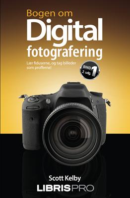 Bogen om digital fotografering, bind 1, 2. udgave Scott Kelby 9788778534149