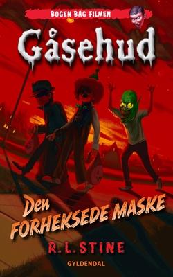 Gåsehud - Den forheksede maske R.L. STINE 9788702182514