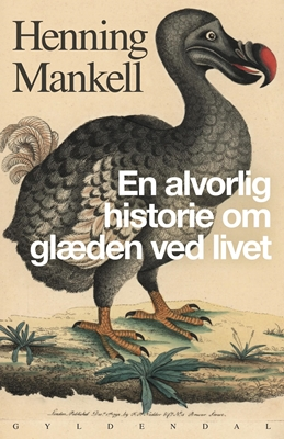 En alvorlig historie om glæden ved livet Henning Mankell 9788702178555