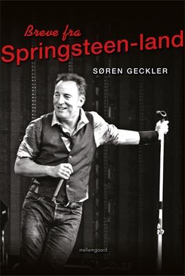 Breve fra Springsteen-land Søren Geckler 9788793076136