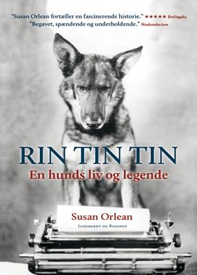 Rin Tin Tin - En hunds liv og legende Susan Orlean 9788711386224