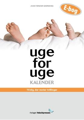 Uge-for-uge-kalender - til dig, der venter tvillinger Joan Tønder Grønning 9788790614102