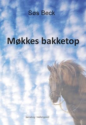 Møkkes bakketop Søs Beck 9788793420755