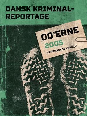 Dansk Kriminalreportage 2005 Diverse Diverse, – Diverse 9788711750384