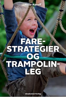Farestrategier og trampolinleg Helle Karoff 9788750046042