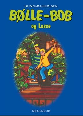 Bølle-Bob og Lasse Gunnar Geertsen 9788791104374