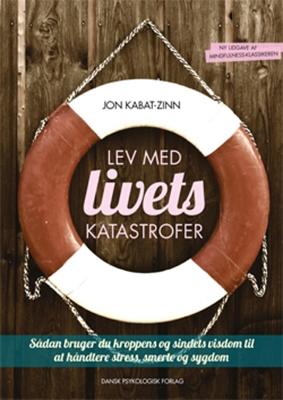 Lev med livets katastrofer, 2. udgave Jon Kabat-Zinn 9788771580990