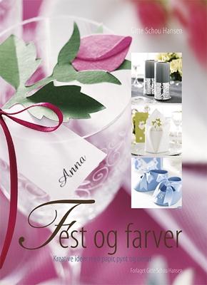 Fest og farver Gitte Schou Hansen 9788792464132