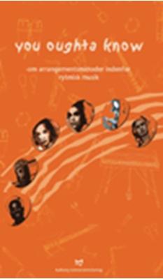 You Oughta Know - om arrangementsmetoder indenfor rytmisk musik Gert Bach 9788773078358