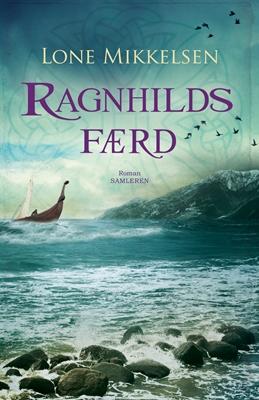Ragnhilds færd Lone Mikkelsen 9788763825337
