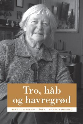 Tro, håb og havregrød Beate Højlund 9788756401807