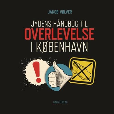 Jydens håndbog til overlevelse i København Jakob Vølver 9788712046646