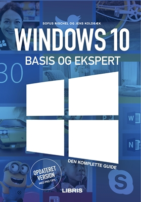Windows 10 Bogen – Basis og ekspert Jens Koldbæk, Sofus Rischel 9788778537812