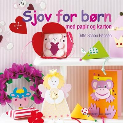 Sjov for børn med papir og karton Gitte Schou Hansen 9788792464040