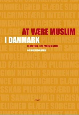 At være muslim i Danmark Inge Liengaard 9788774576327