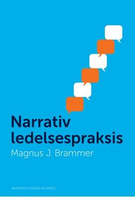 Narrativ ledelsespraksis Magnus Brammer 9788750044567
