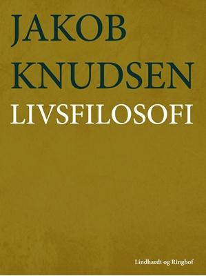 Livsfilosofi Jakob Knudsen 9788711666005