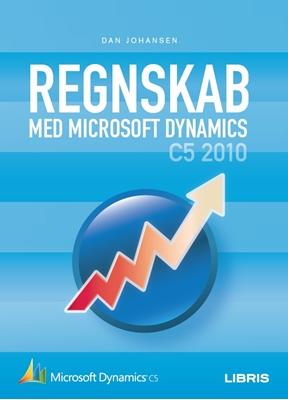 Regnskab med Microsoft Dynamics C5 2010 Dan Johansen 9788778531599