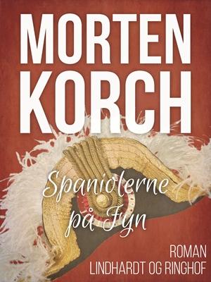 Spaniolerne på Fyn Morten Korch 9788711482360