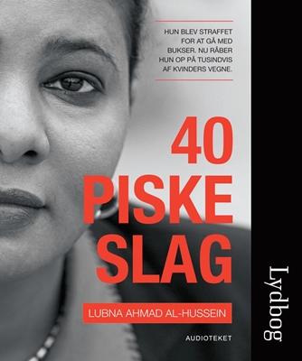 40 piskeslag Lubna Ahmad Al-Hussein 9788764506129