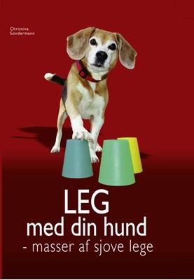LEG med din hund Christina Sondermann 9788778577023