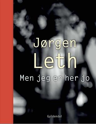 Men jeg er her jo Jørgen Leth 9788702240627