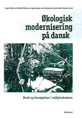 Økologisk modernisering på dansk Jesper Holm 9788778879288