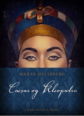 Cæsar og Kleopatra Maria Helleberg 9788711490013