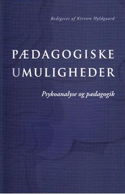 Pædagogiske umuligheder Kirsten Hyldgaard 9788779346680
