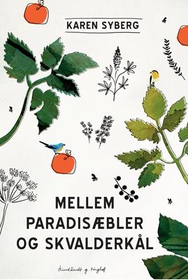 Mellem paradisæbler og skvalderkål Karen Syberg 9788711323076
