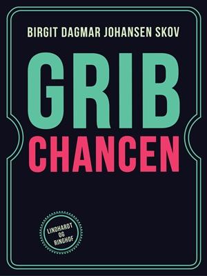 Grib Chancen Birgit Dagmar Johansen Skov 9788711505045
