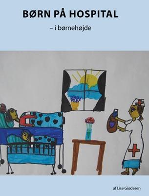 Børn på hospital - i børnehøjde Lise Giødesen 9788740441635