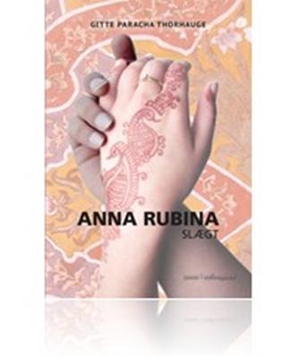 Anna Rubina - Slægt Gitte Paracha Thorhauge 9788793025578