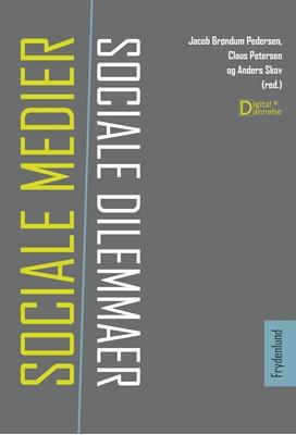 Sociale medier, sociale dilemmaer Jacob Brøndum Pedersen, Anders Skov, Claus Petersen 9788771185423