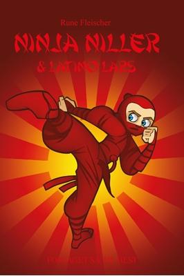 Ninja Niller #10: Ninja Niller & Latino Lars Rune Fleischer 9788758823829