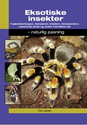 Eksotiske insekter Tom Larsen 9788778577283