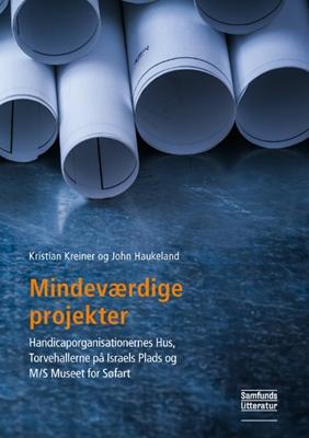 Mindeværdige projekter John Stian  Haukeland, Kristian  Kreiner 9788759328651