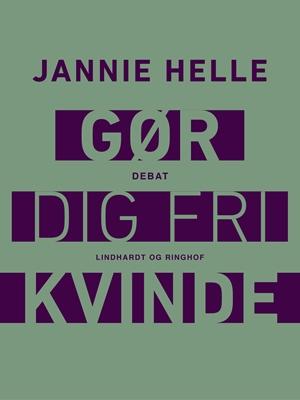 Gør dig fri kvinde Jannie Helle 9788711709047