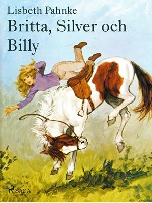 Britta, Silver och Billy Lisbeth Pahnke 9788711520574