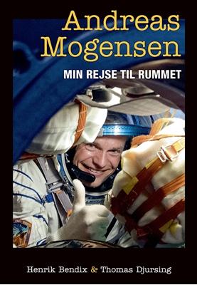 Min rejse til rummet Thomas Djursing, Henrik Bendix, Andreas Mogensen 9788740035094